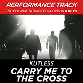 Play & Download Carry Me to the Cross (Performance Track) - EP by Kutless | Napster