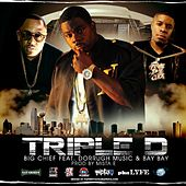 Play & Download Triple D Anthem (feat. Dorrough Music, Bay Bay & Producer Mista E) - Single by Big Chief | Napster