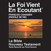 PDV Nouveau Testament Français Parole de Vie Voix Canadiennes (dramatisé) - French Bible by The Bible