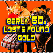 Play & Download Early '60s Lost & Found Gold by Various Artists | Napster