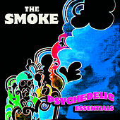Play & Download Psychedelic Essentials by The Smoke | Napster