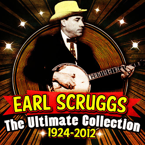 Play & Download The Ultimate Collection (1924-2012) by Earl Scruggs | Napster