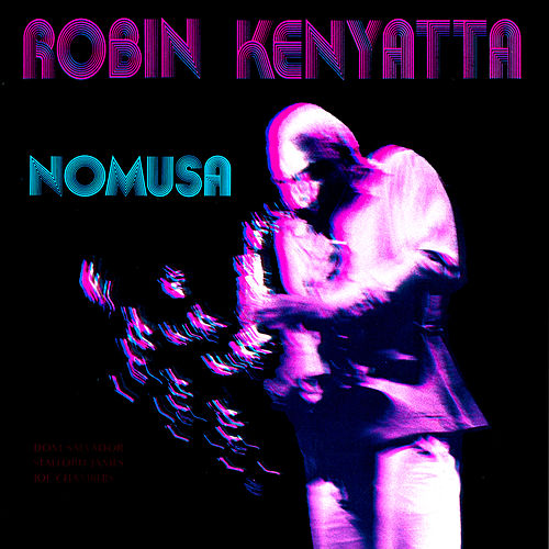 Play & Download Nomusa by Robin Kenyatta | Napster