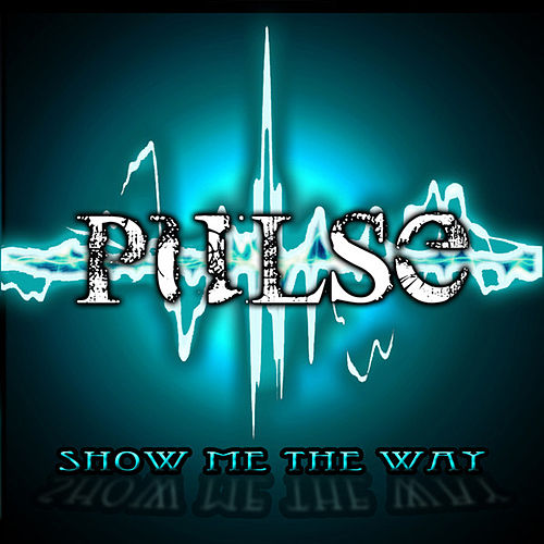 Play & Download Show Me the Way by Pulse | Napster
