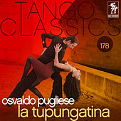 Play & Download La Tupungatina by Osvaldo Pugliese | Napster