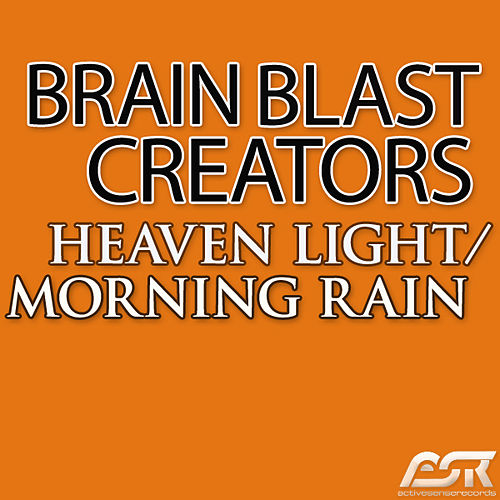 Heaven Light / Morning Rain by Brain Blast Creators