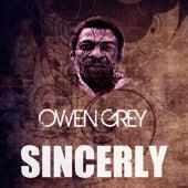 Sincerly by Owen Gray