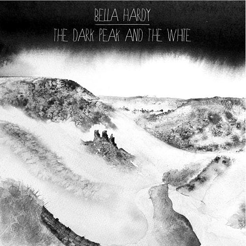 The Dark Peak and The White by Bella Hardy