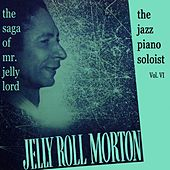 The Saga Of Mr Jelly Lord Volume 6 by Jelly Roll Morton