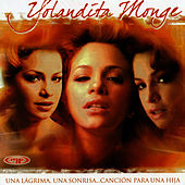 Una Lágrima, Una Sonrisa... Canción Para Una Hija by Yolandita Monge
