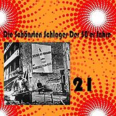 Play & Download Die Schönsten Schlager Der 50'er Jahre, Vol. 21 by Various Artists | Napster