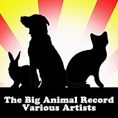 Play & Download The Big Animal Record by Various Artists | Napster
