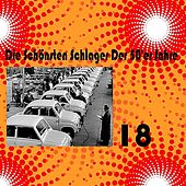 Play & Download Die Schönsten Schlager Der 50'er Jahre, Vol. 18 by Various Artists | Napster
