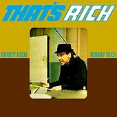 Play & Download That's Rich by Buddy Rich | Napster