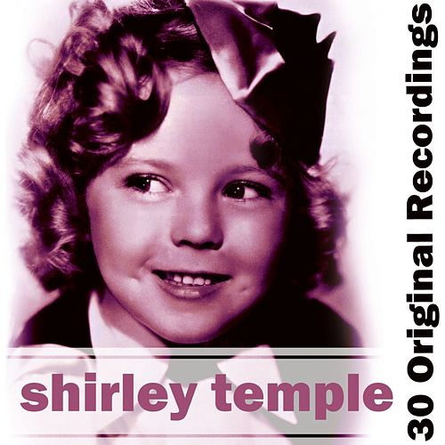 Play & Download 30 Original Recordings by Shirley Temple | Napster