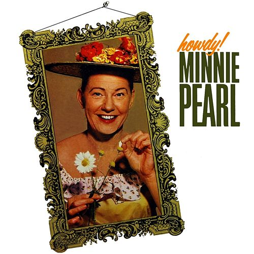 Play & Download Howdy! by Minnie Pearl | Napster