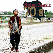 Rebel Music 70's Platinum Edition by Various Artists