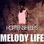 Play & Download Melody Life by Hortense Ellis | Napster