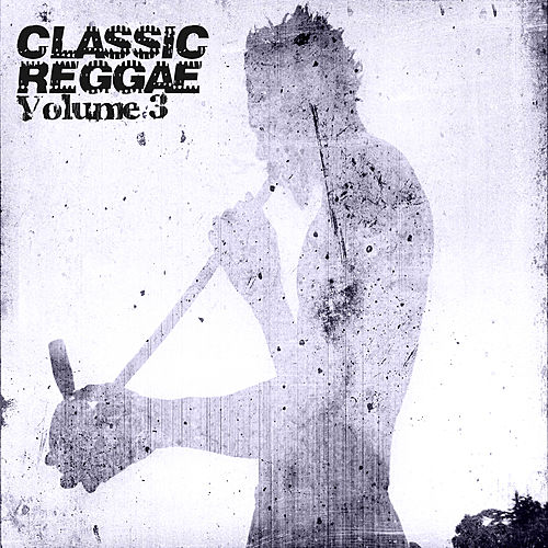 Classic Reggae Vol 3 Platinum Edition by Various Artists