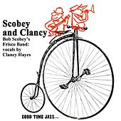 Play & Download Scobey And Clancy by Bob Scobey's Frisco Band | Napster