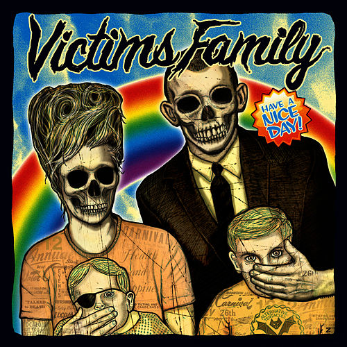Have A Nice Day by Victim's Family