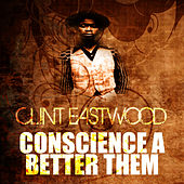 Play & Download Conscience A Bother Them by Clint Eastwood | Napster