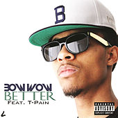 Play & Download Better by Bow Wow | Napster