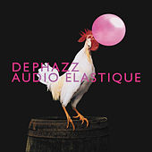 Play & Download Audio Elastique by DEPHAZZ | Napster