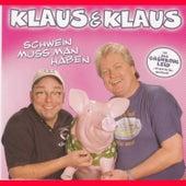 Schwein muss man haben by Klaus & Klaus