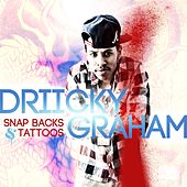 Snap Backs & Tattoos by Driicky Graham