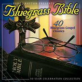 Play & Download The Bluegrass Bible: 40 Bluegrass Gospel Classics by Various Artists | Napster