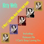 Play & Download It Wasn't God Who Made Honky Tonk Angels by Kitty Wells | Napster