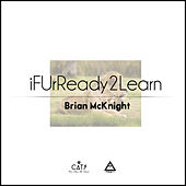 iFUrReadyToLearn by Brian McKnight