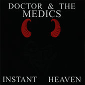Play & Download Instant Heaven by Doctor and the Medics | Napster