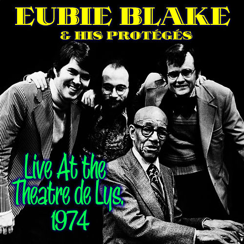 Live At the Theatre de Lys, 1974 by Eubie Blake
