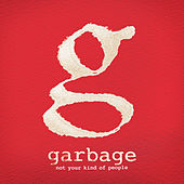 Play & Download Not Your Kind Of People by Garbage | Napster