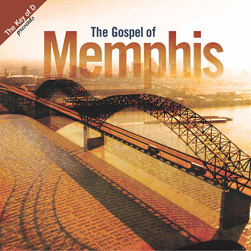 Play & Download Key Of D Presents The Gospel Of Memphis by Various Artists | Napster