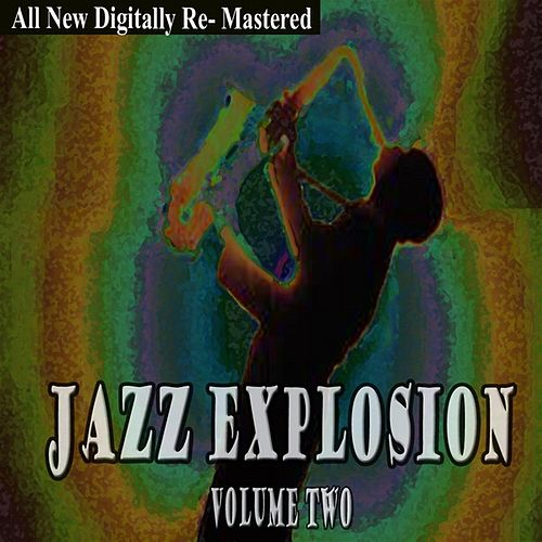 Play & Download Jazz Explosion - Volume 2 by Various Artists | Napster