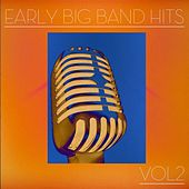 Play & Download Early Big Band Hits, Vol2 by Various Artists | Napster