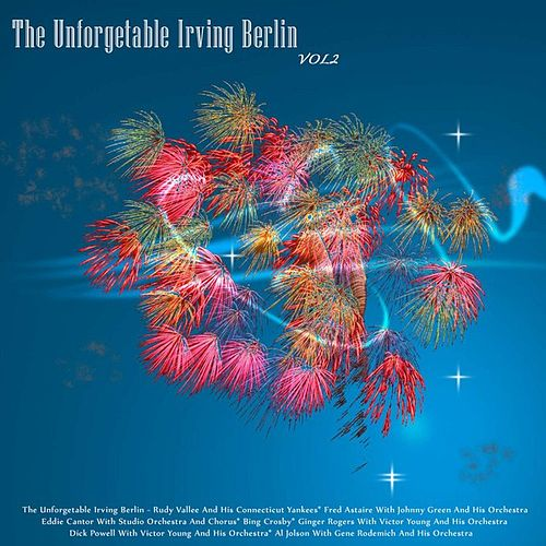 The Unforgettable Irving Berlin, Vol. 2 (Remastered) by Various Artists