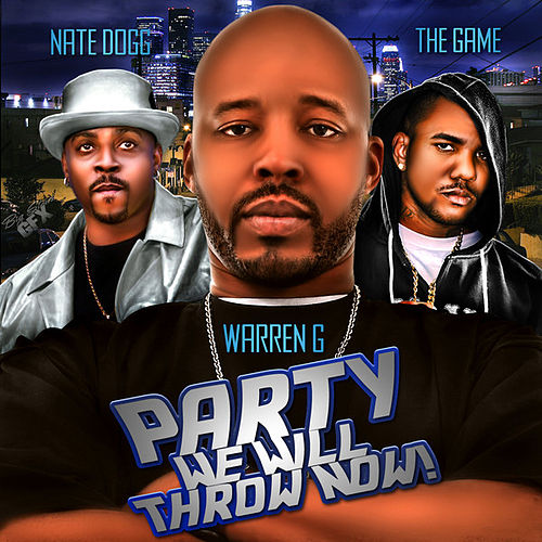 Play & Download Party We Will Throw Now! - Single by Warren G | Napster