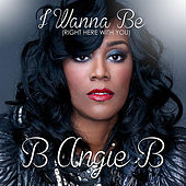 I Wanna Be by B Angie B