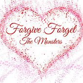 Play & Download Forgive Forget by The Monsters | Napster