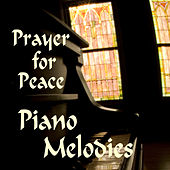 Soft Piano Melodies: Prayer for Peace by Soft Piano Players