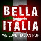 Bella Italia – We Love Italian Pop Songs von The Best of Italian Pop Songs