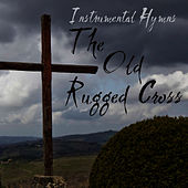 Play & Download Instrumental Hymns:  The Old Rugged Cross by Instrumental Hymn Players | Napster