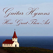 Instrumental Guitar Hymns: How Great Thou Art by Instrumental Hymn Players