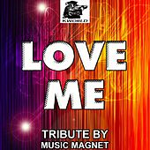 Play & Download Love Me - Tribute to Stooshe by Music Magnet | Napster