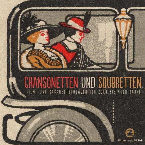 Chansonetten & Soubretten (Film- & Kabarett-Schlager der 20er bis 40er Jahre) by Various Artists