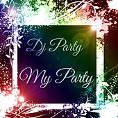 My Party by DJ Party